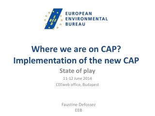 Where we are on CAP? Implementation of the new CAP