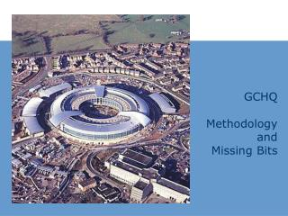 GCHQ Methodology  and  Missing Bits