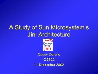 A Study of Sun Microsystem's Jini Architecture