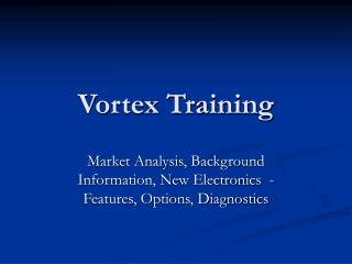 Vortex Training