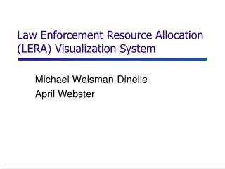 Law Enforcement Resource Allocation (LERA) Visualization System