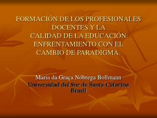 Maria da Graça Nóbrega Bollmann Universidad del Sur de Santa Catarina Brasil
