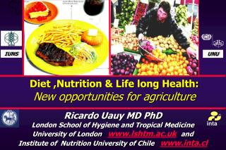 Diet ,Nutrition & Life long Health: New opportunities for agriculture