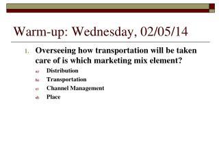 Warm-up: Wednesday, 02/05/14