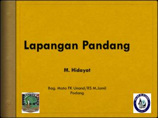Lapangan Pandang M .  Hidayat Bag. Mata FK Unand/RS M.Jamil Padang