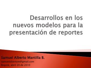 Desarrollos en los nuevos modelos para la presentación de reportes