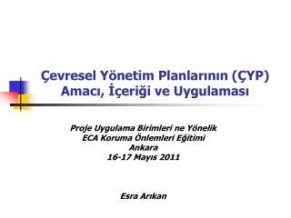 Çevresel Yönetim Planlarının  ( ÇYP )  Amacı ,  İçeriği ve Uygulaması