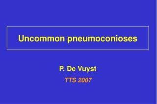 Uncommon pneumoconioses