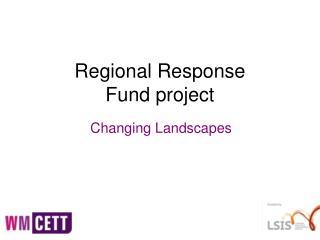 Regional Response  Fund project