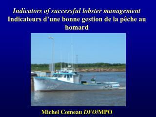 Indicators of successful lobster management Indicateurs d'une bonne gestion de la pêche au homard