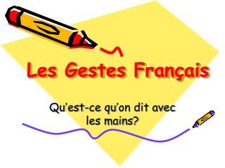 Les Gestes Français
