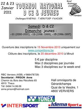 Samedi : D & C2 Dimanche : jeunes : -11  (2000-2001),  -13  (1998 -1999),  -15  (1996-1997)