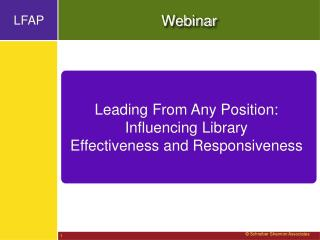 Leading From Any Position: Influencing Library Effectiveness and Responsiveness