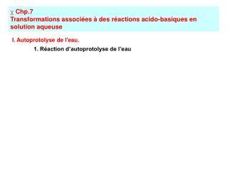 Chp.7 Transformations associées à des réactions acido-basiques en solution aqueuse