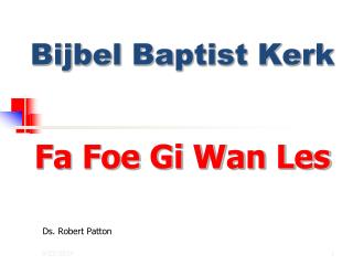 Bijbel Baptist Kerk Fa Foe Gi Wan Les
