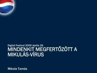 Mindenkit megfertőzött a  Mikulás-vírus