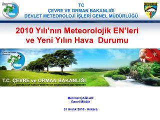 Mehmet ÇAĞLAR Genel Müdür 31 Aralık 2010 - Ankara