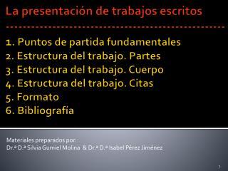 Materiales preparados por:  Dr.ª D.ª Silvia  Gumiel Molina  & Dr.ª D.ª Isabel Pérez Jiménez