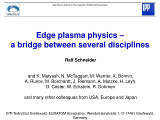 Edge plasma physics –  a bridge between several disciplines