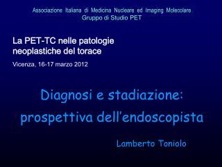 Associazione  Italiana  di  Medicina  Nucleare  ed   Imaging   Molecolare   Gruppo di Studio PET