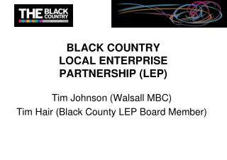 BLACK COUNTRY LOCAL ENTERPRISE PARTNERSHIP (LEP)