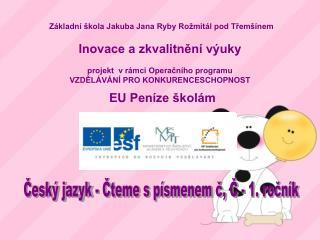 Český jazyk - Čteme s písmenem č, Č - 1. ročník