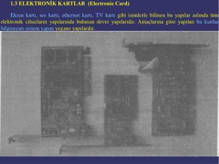 1.3 ELEKTRONİK KARTLAR  (Electronic Card)