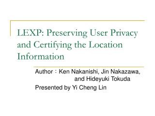 LEXP: Preserving User Privacy and Certifying the Location Information