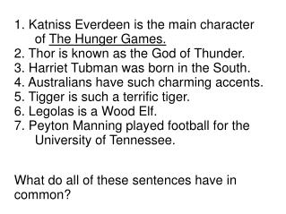 1. Katniss Everdeen is the main character of  The Hunger Games.