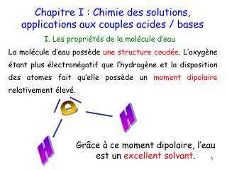 I. Les propriétés de la molécule d'eau