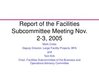 Report of the Facilities Subcommittee Meeting Nov. 2-3, 2005