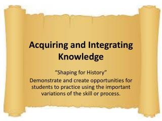 Acquiring and Integrating Knowledge