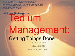 Tedium Management: Getting Things Done