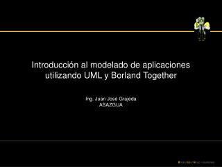 Introducci n al modelado de aplicaciones utilizando UML y Borland Together