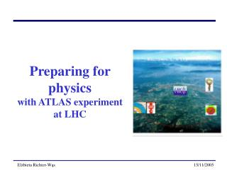 Preparing for physics with ATLAS experiment  at LHC