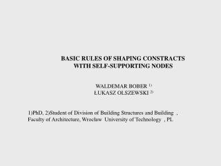 BASIC RULES OF SHAPING CONSTRACTS  WITH SELF-SUPPORTING NODES  WALDEMAR BOBER  1)