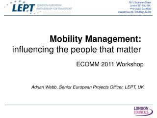 Mobility Management: influencing the people that matter