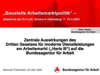 Baustelle Arbeitsmarktpolitik     Akademie der Ev-Luth. Kirche in Oldenburg   10.3.2004