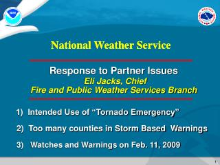 Response to Partner Issues Eli Jacks, Chief Fire and Public Weather Services Branch