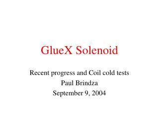 GlueX Solenoid