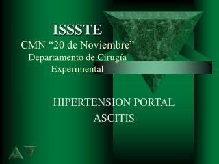 ISSSTE CMN  20 de Noviembre  Departamento de Cirug a Experimental