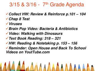 3/15 & 3/16 -  7 th  Grade Agenda
