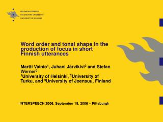 Word order and tonal shape in the production of focus in short Finnish utterances