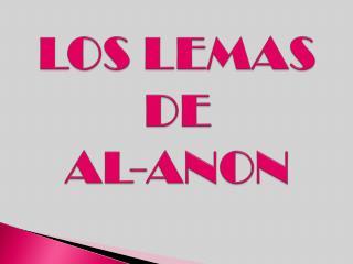 LOS LEMAS DE  AL-ANON