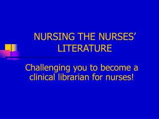 NURSING THE NURSES' LITERATURE