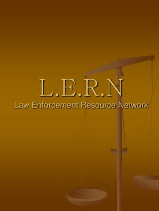 L.E.R.N Law Enforcement Resource Network
