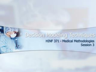 Decision Modeling Techniques
