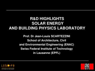 R&D HIGHLIGHTS  SOLAR ENERGY AND BUILDING PHYSICS LABORATORY