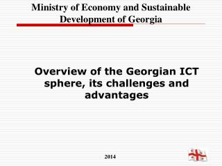 Overview of the Georgian ICT sphere,  its challenges and advantages