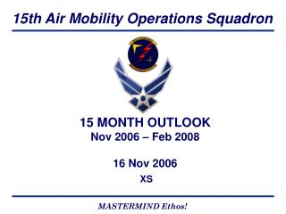 15 MONTH OUTLOOK Nov 2006 – Feb 2008 16 Nov 2006